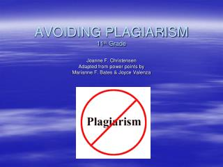 AVOIDING PLAGIARISM 11 th  Grade