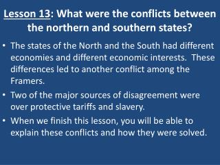 Lesson 13 : What were the conflicts between the northern and southern states?
