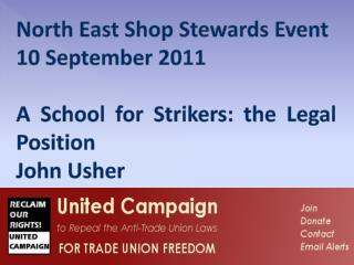 North East Shop Stewards Event 10 September 2011 A School for Strikers: the Legal Position