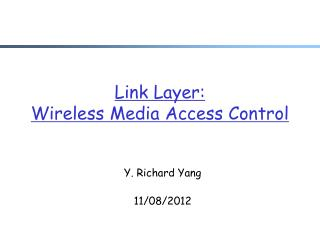 Link Layer: Wireless Media Access Control