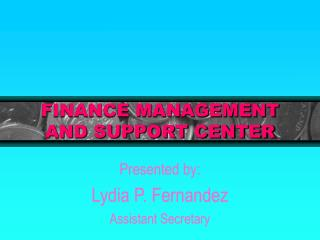FINANCE MANAGEMENT AND SUPPORT CENTER
