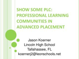 SHOW SOME PLC: PROFESSIONAL LEARNING COMMUNITIES IN ADVANCED PLACEMENT
