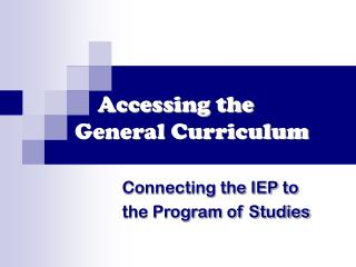 Accessing the   General Curriculum