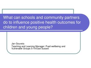 What can schools and community partners do to influence positive health outcomes for children and young people?