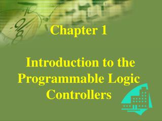 Chapter 1  Introduction to the Programmable Logic Controllers