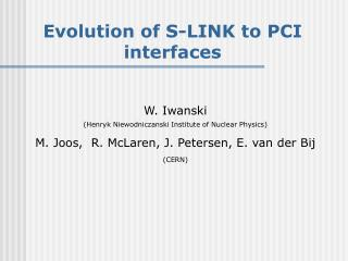 Evolution of S-LINK to PCI interfaces