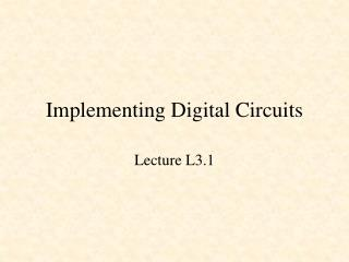 Implementing Digital Circuits