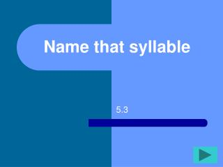 Name that syllable