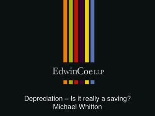 Depreciation – Is it really a saving? Michael Whitton