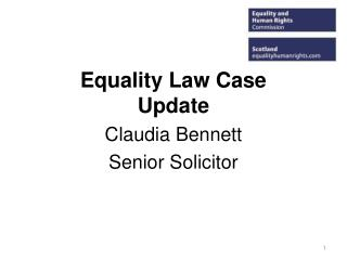 Equality Law Case Update Claudia Bennett Senior Solicitor