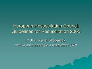 European Resuscitation Council  Guidelines for Resuscitation 2005