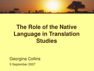 The Role of the Native Language in Translation Studies