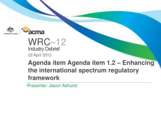Agenda item Agenda item 1.2 – Enhancing the international spectrum regulatory framework