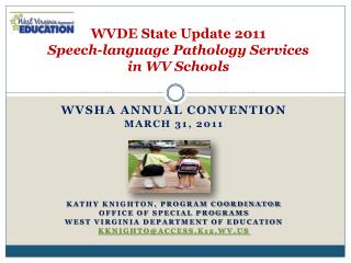 WVDE State Update 2011  Speech-language Pathology Services  in WV Schools