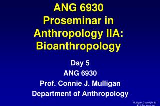ANG 6930 Proseminar in Anthropology IIA: Bioanthropology