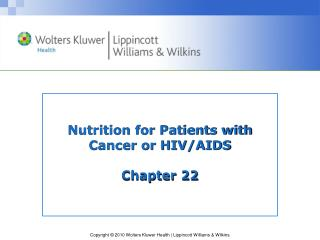 Nutrition for Patients with Cancer or HIV/AIDS Chapter 22