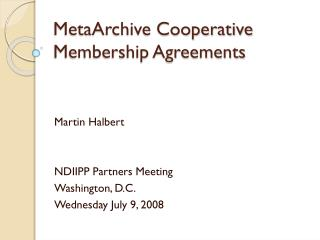 MetaArchive Cooperative Membership Agreements