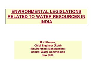 ENVIRONMENTAL LEGISLATIONS RELATED TO WATER RESOURCES IN INDIA