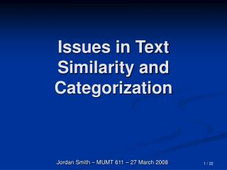Issues in Text Similarity and Categorization