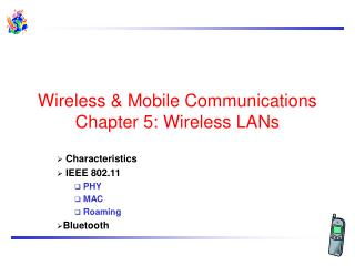 Wireless & Mobile Communications  Chapter 5: Wireless LANs