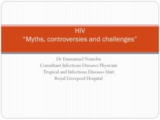 "HIV  ""Myths, controversies and challenges"""