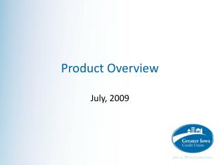 Product Overview July,  2009