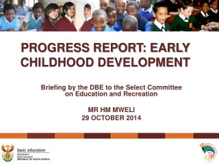 Briefing by the DBE to the Select Committee on Education and Recreation MR HM MWELI