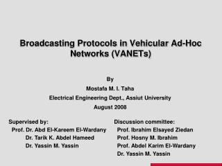 Broadcasting Protocols in Vehicular Ad-Hoc Networks (VANETs)