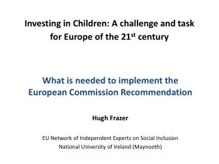 Investing in Children: A challenge and task for Europe of the 21 st  century