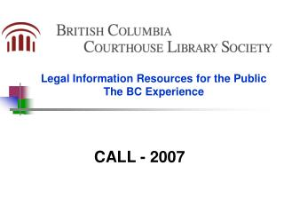 Legal Information Resources for the Public The BC Experience