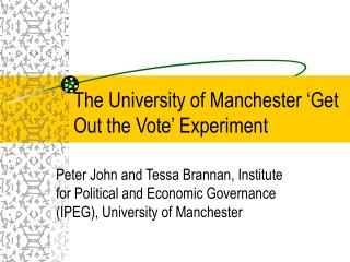 The University of Manchester 'Get Out the Vote' Experiment