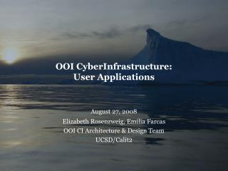 OOI CyberInfrastructure: User Applications