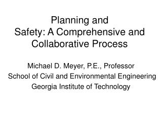 Planning and  Safety: A Comprehensive and Collaborative Process