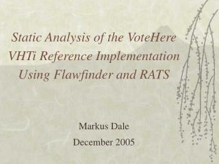 Static Analysis of the VoteHere VHTi Reference Implementation  Using Flawfinder and RATS