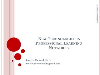 New Technologies in Professional Learning Networks