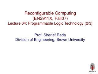 Reconfigurable Computing (EN2911X, Fall07) Lecture 04: Programmable Logic Technology (2/3)
