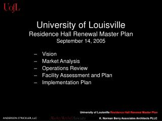 University of Louisville Residence Hall Renewal Master Plan September 14, 2005