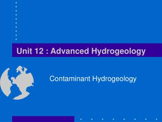 Unit 12 : Advanced Hydrogeology