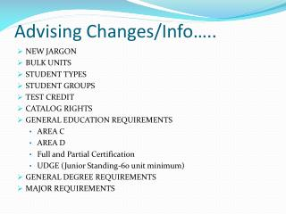 Advising Changes/Info…..