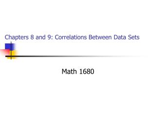 Chapters 8 and 9: Correlations Between Data Sets