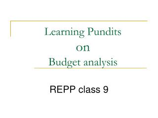 Learning Pundits  on Budget analysis