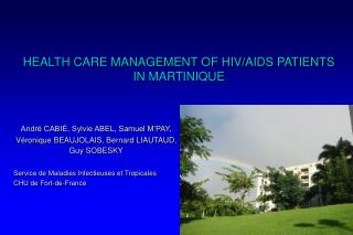 HEALTH CARE MANAGEMENT OF HIV/AIDS PATIENTS IN MARTINIQUE