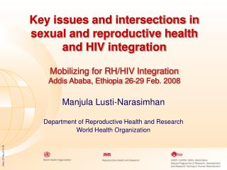 Manjula Lusti-Narasimhan Department of Reproductive Health and Research World Health Organization