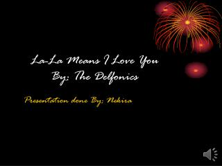 La-La Means I Love You  By: The Delfonics