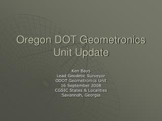 Oregon DOT Geometronics Unit Update