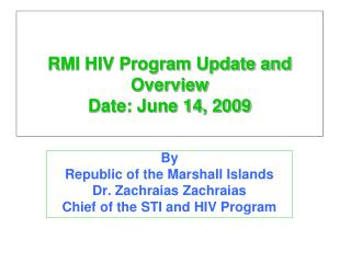 RMI HIV Program Update and Overview  Date: June 14, 2009