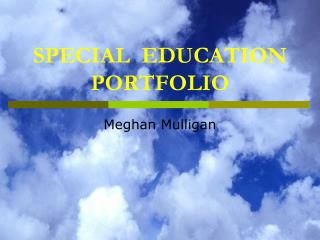 SPECIAL  EDUCATION PORTFOLIO