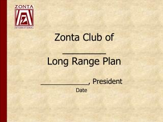 Zonta Club of ________ Long Range Plan