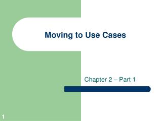 Moving to Use Cases