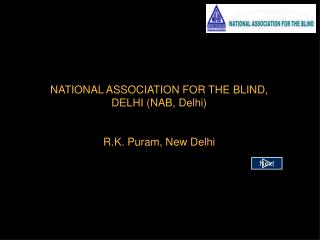 NATIONAL ASSOCIATION FOR THE BLIND, DELHI (NAB, Delhi) R.K. Puram, New Delhi